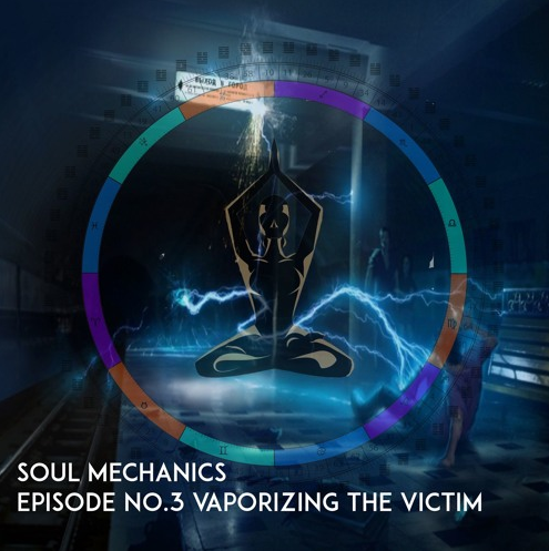Vaporizing the Victim Soul Mechanics Episode No.3